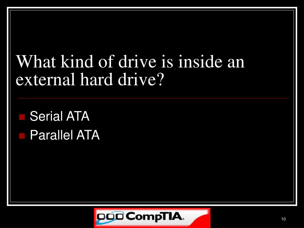 What kind of drive is inside an external hard drive?