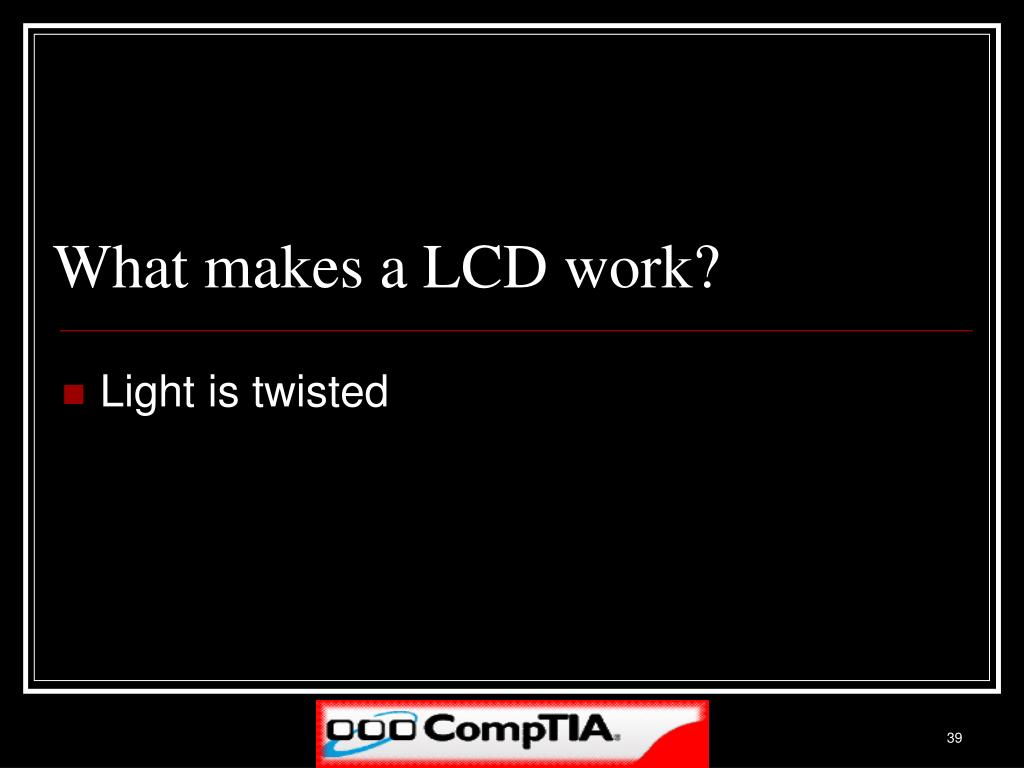 What makes a LCD work?