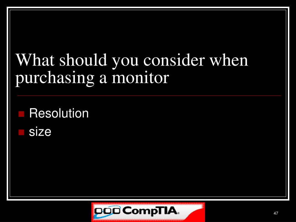 What should you consider when purchasing a monitor