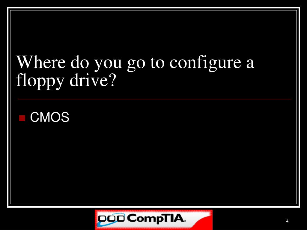 Where do you go to configure a floppy drive?