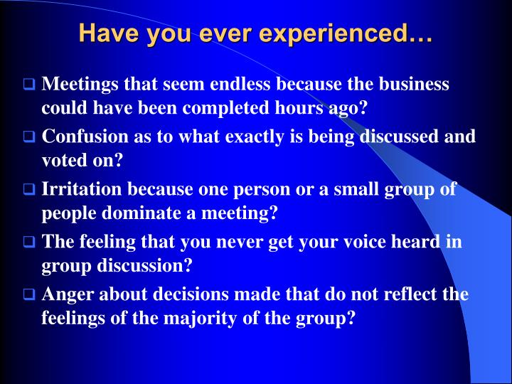 Have you ever experienced