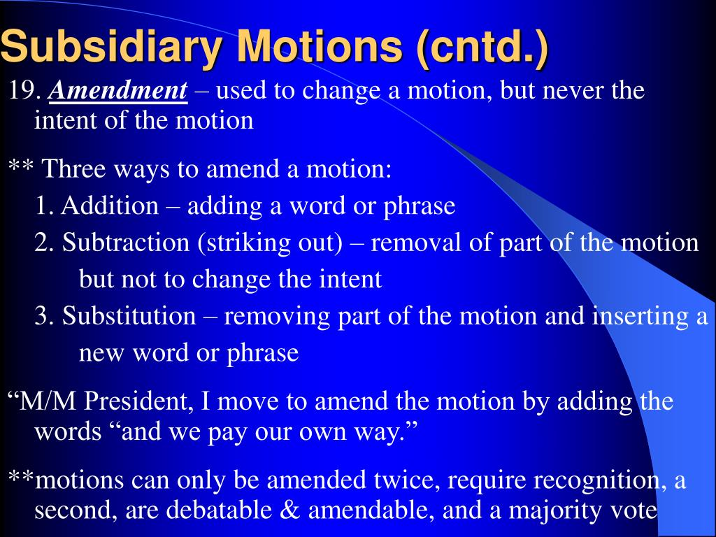 Subsidiary Motions (cntd.)