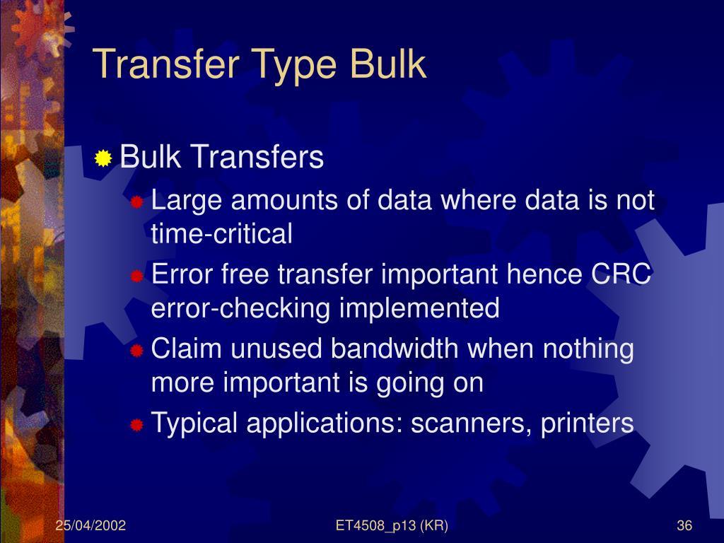 Transfer Type Bulk