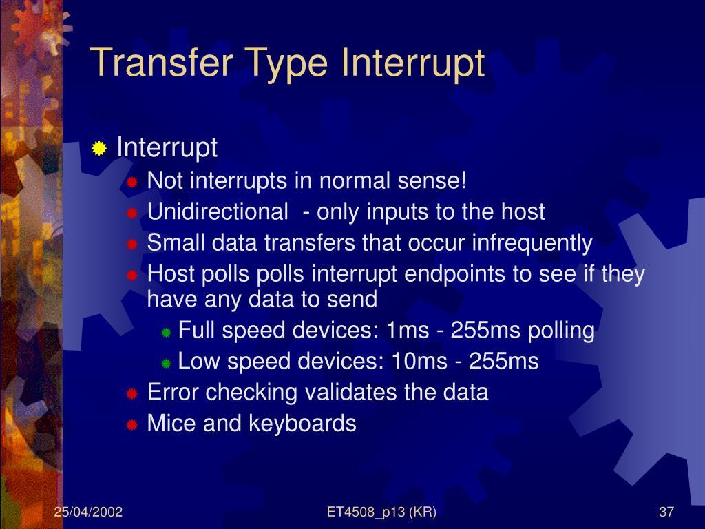 Transfer Type Interrupt