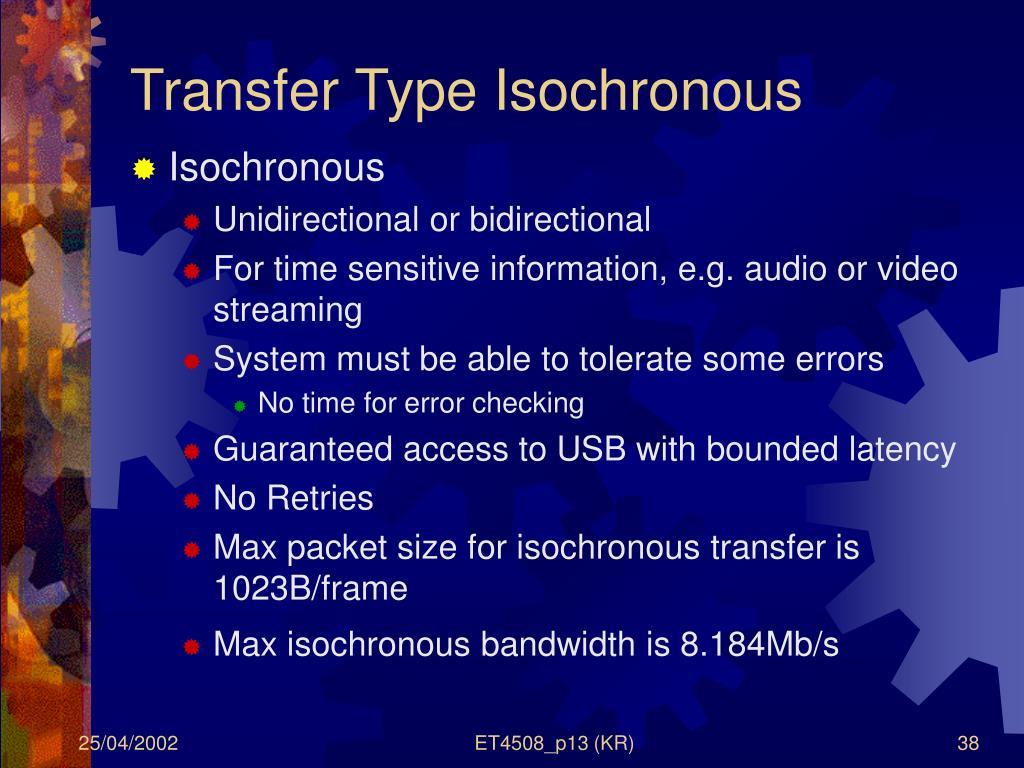 Transfer Type Isochronous