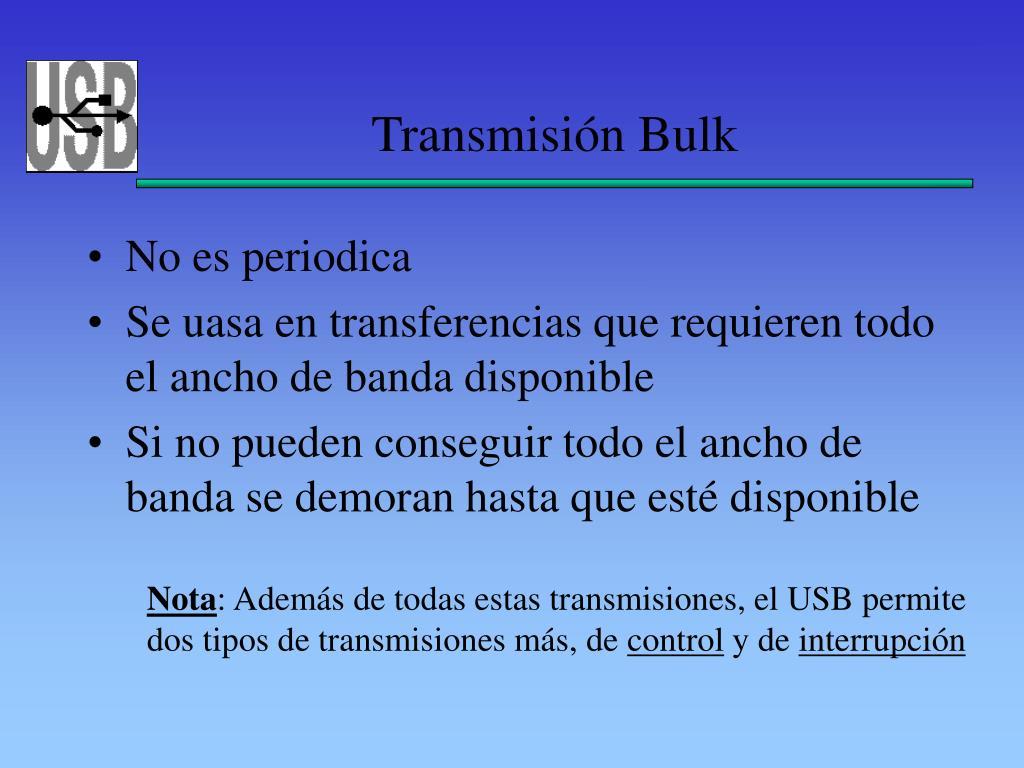 Transmisión Bulk