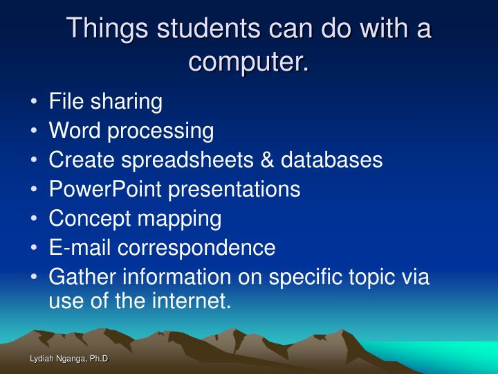 Things students can do with a computer.