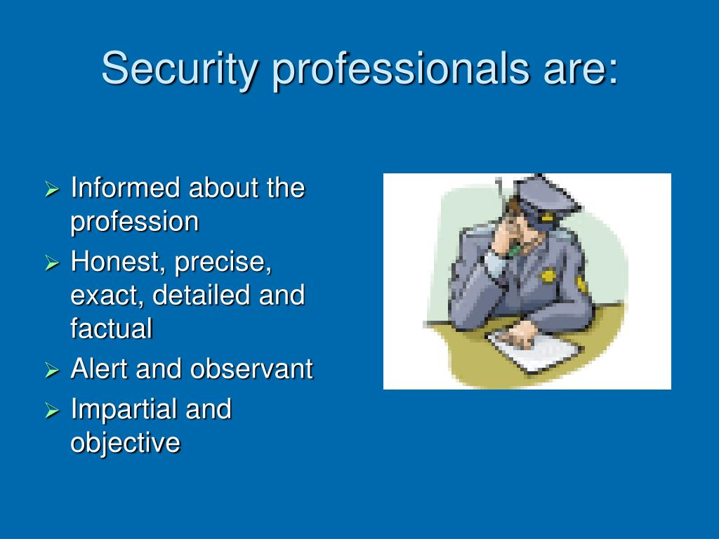Security professionals are:
