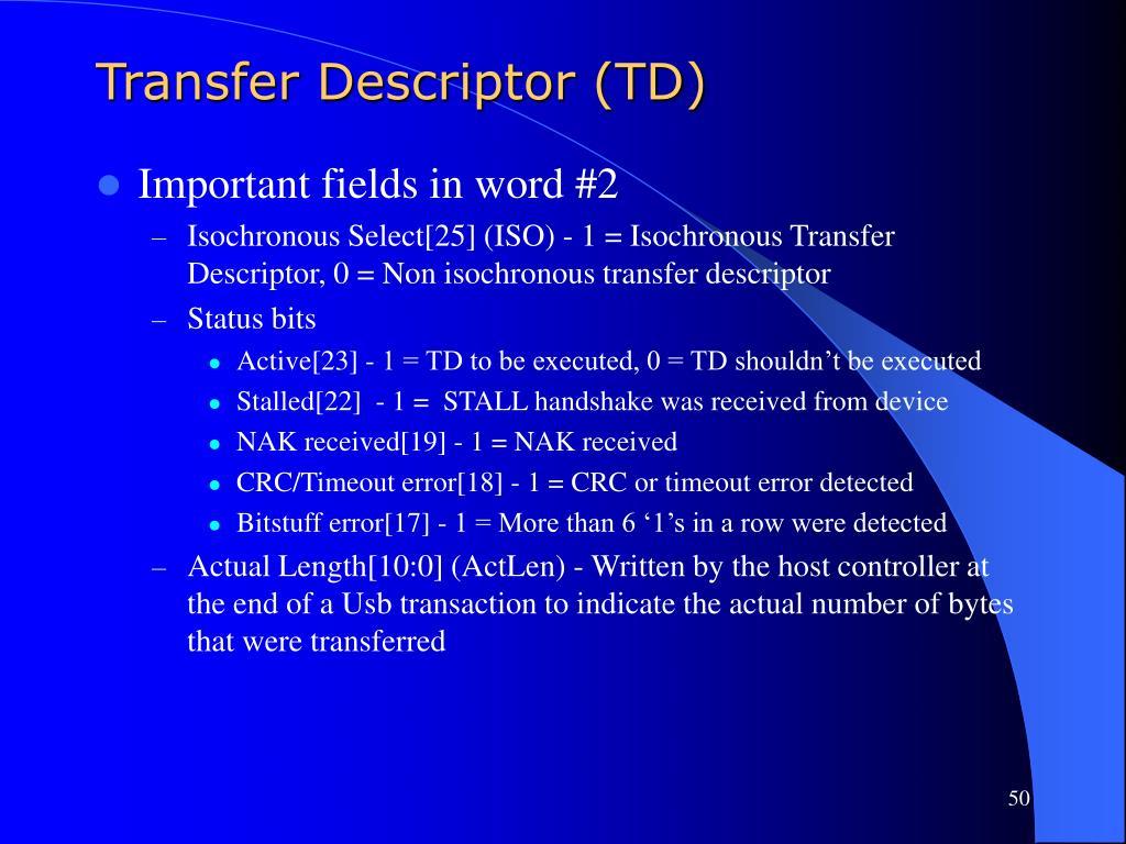 Transfer Descriptor (TD)