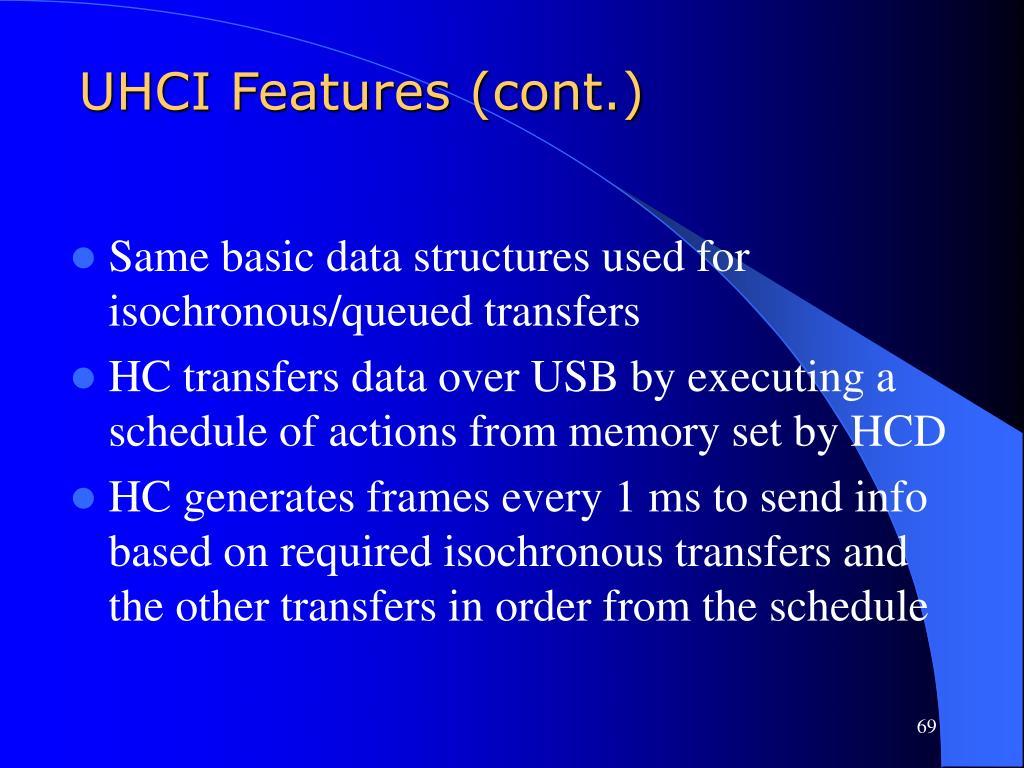 UHCI Features (cont.)