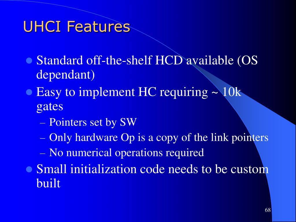 UHCI Features
