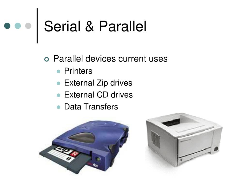 Serial & Parallel