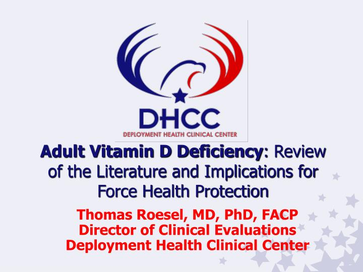 Adult vitamin d deficiency review of the literature and implications for force health protection