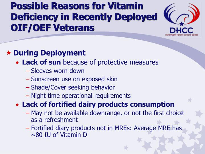 Possible Reasons for Vitamin Deficiency in Recently Deployed OIF/OEF Veterans