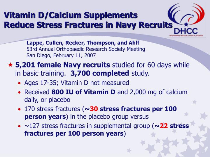 Vitamin D/Calcium Supplements                                                                            Reduce Stress Fractures in Navy Recruits