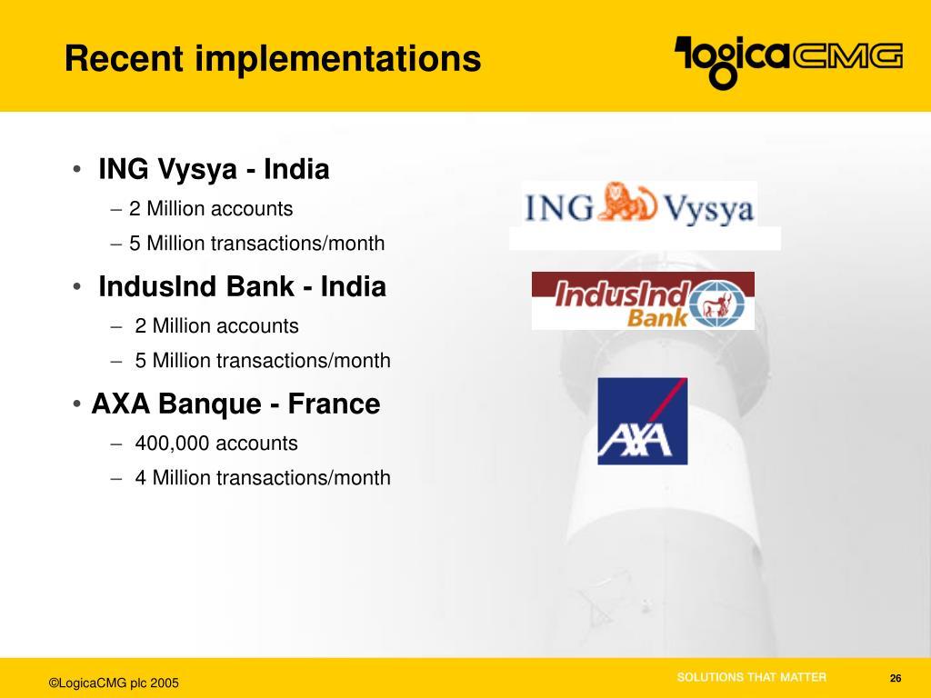 Recent implementations