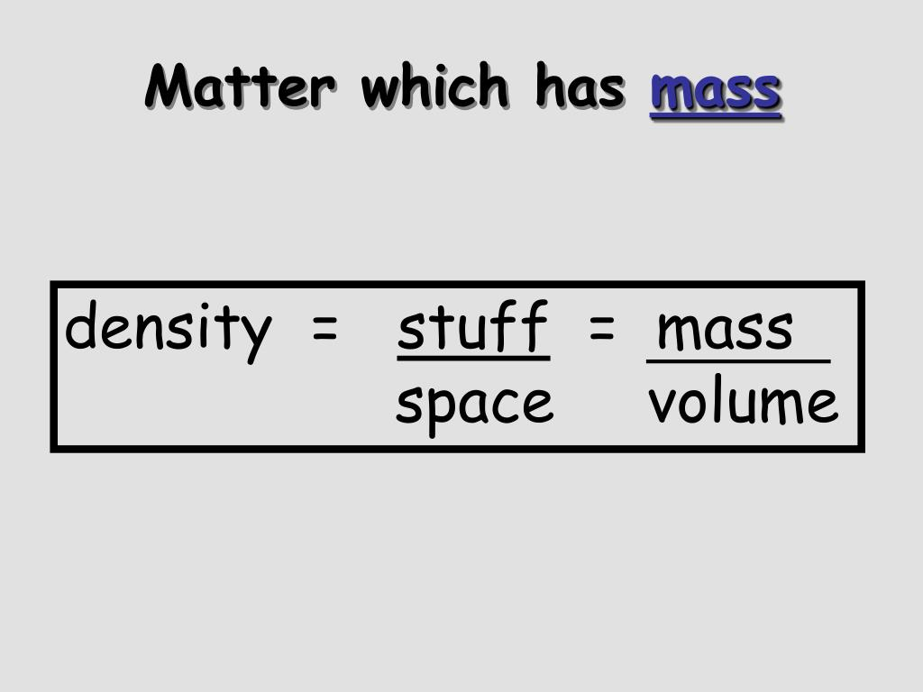 Matter which has