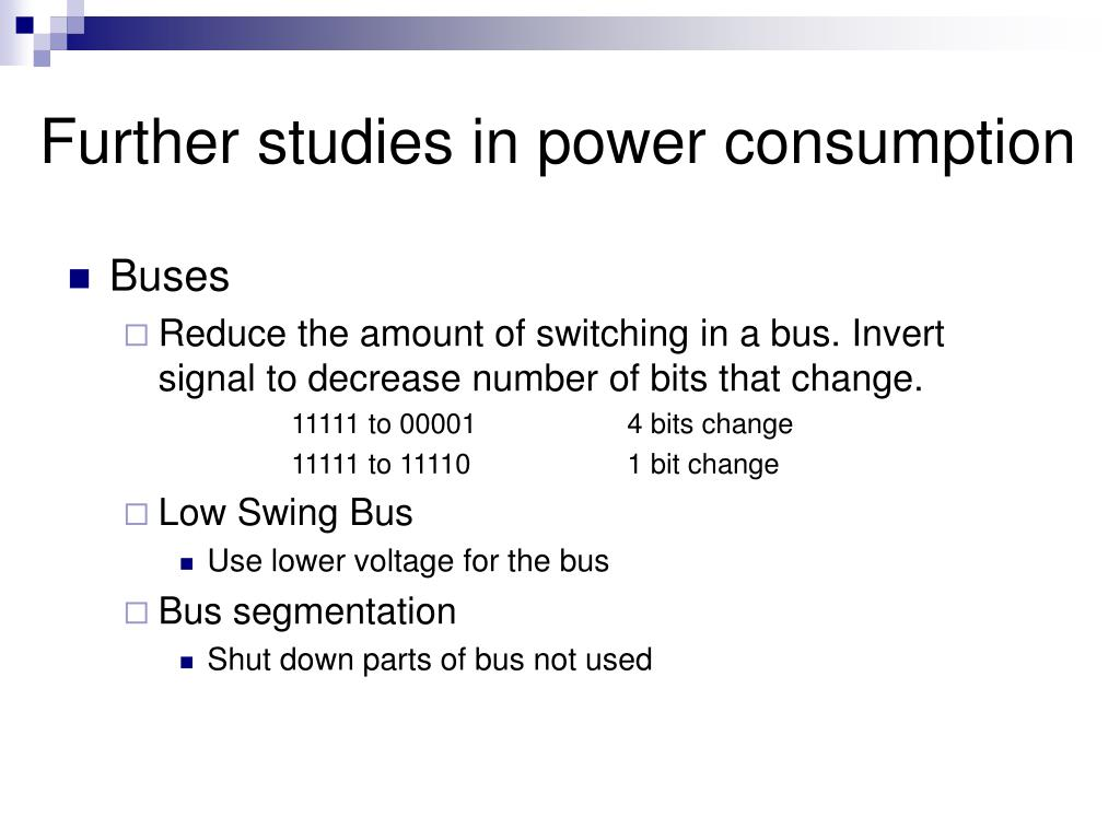 Further studies in power consumption