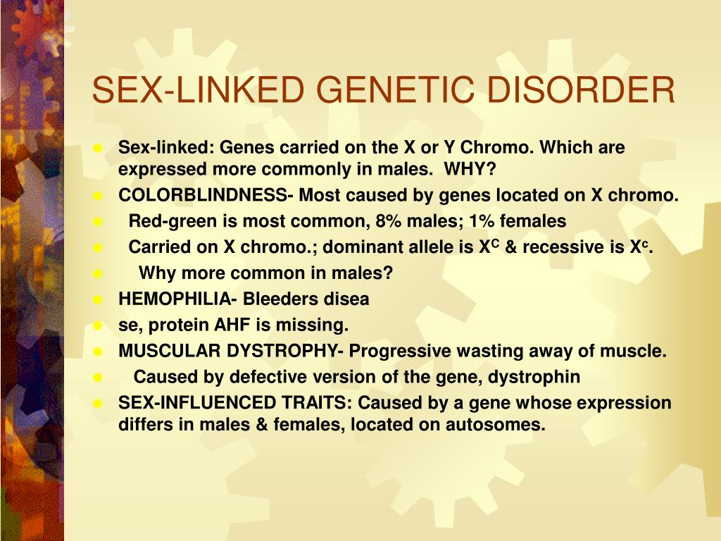 SEX-LINKED GENETIC DISORDER