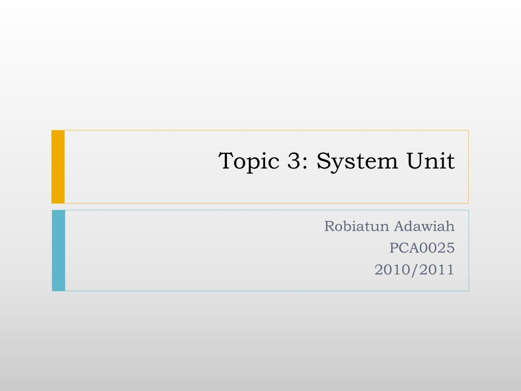 Topic 3: System Unit