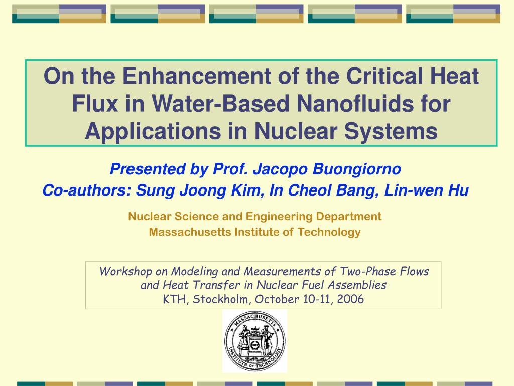 On the Enhancement of the Critical Heat Flux in Water-Based Nanofluids for Applications in Nuclear Systems