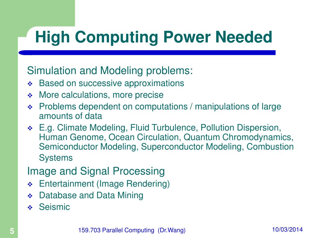 High Computing Power Needed