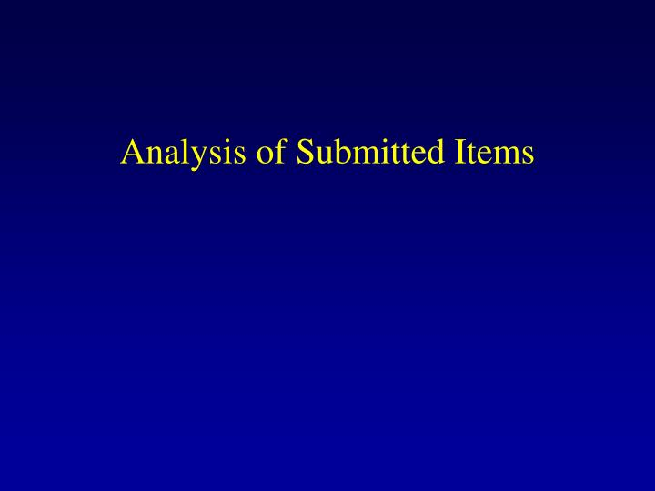 Analysis of Submitted Items