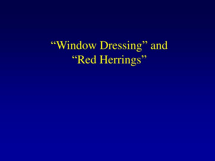 """""""Window Dressing"""" and"""