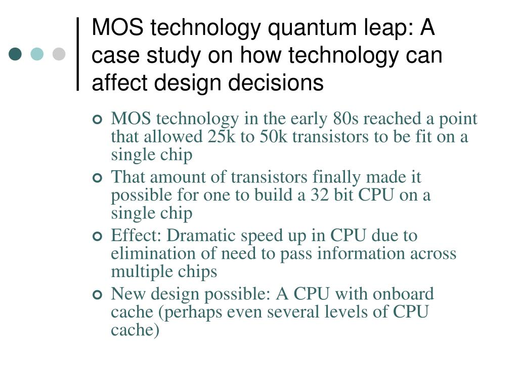 MOS technology quantum leap: A case study on how technology can affect design decisions