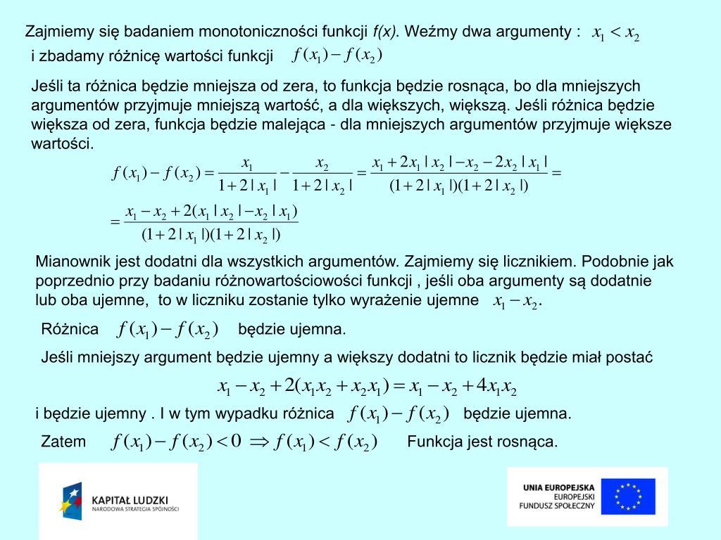 Zajmiemy się badaniem monotoniczności funkcji