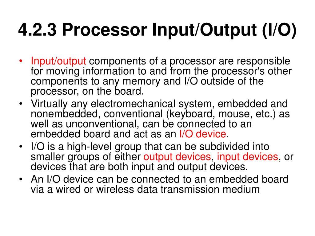 4.2.3 Processor Input/Output (I/O)
