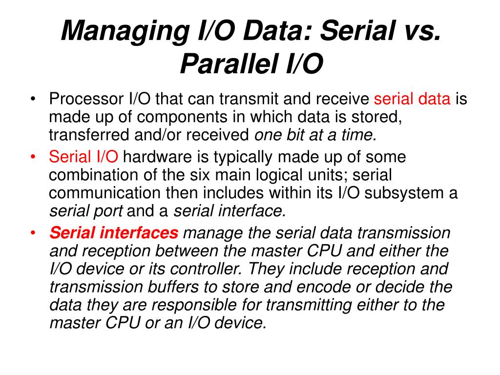 Managing I/O Data: Serial vs. Parallel I/O