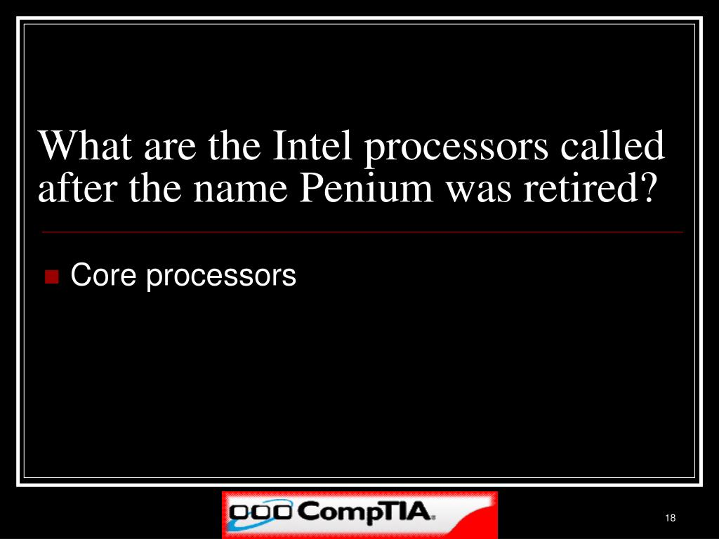 What are the Intel processors called after the name Penium was retired?