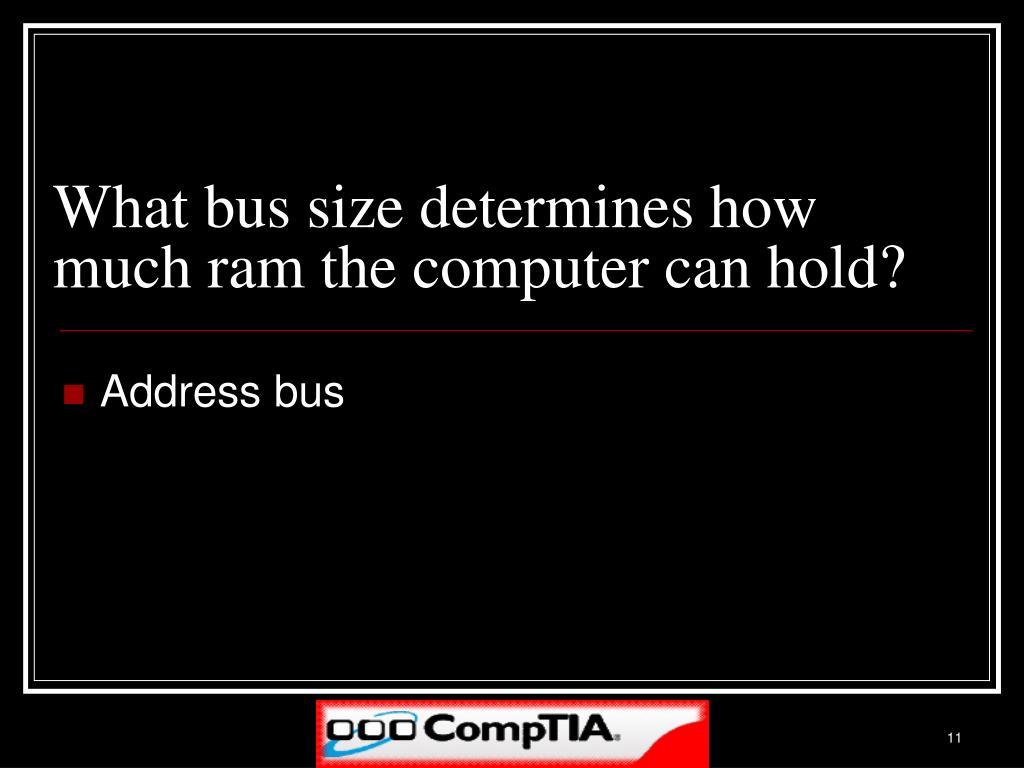 What bus size determines how much ram the computer can hold?