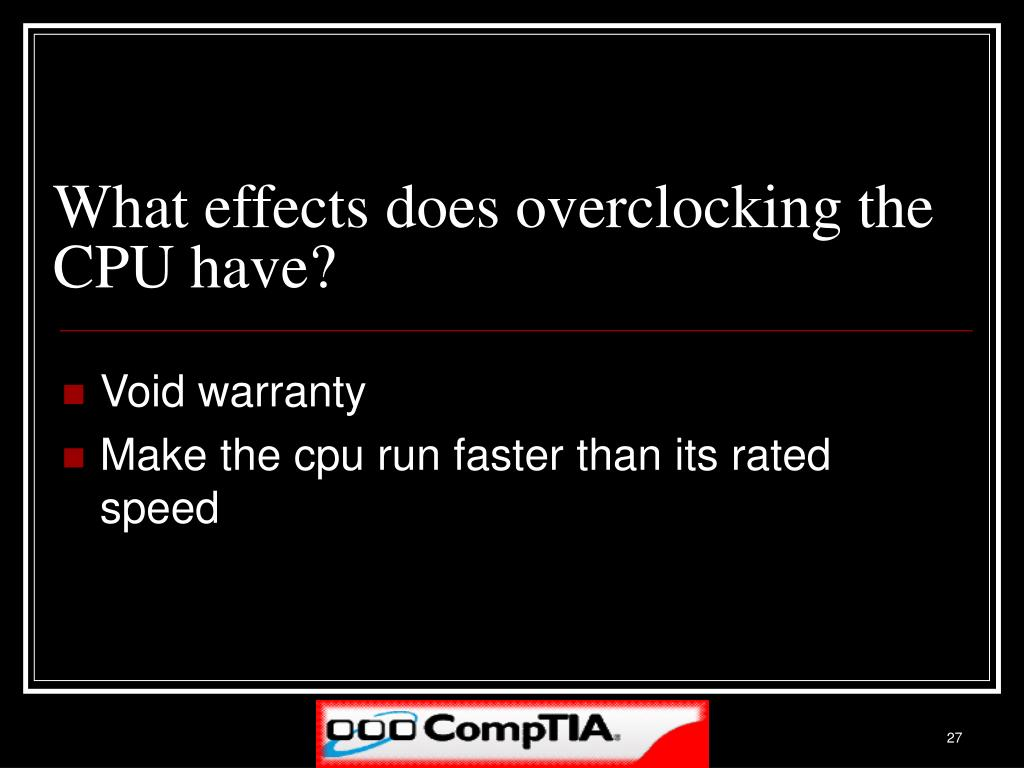What effects does overclocking the CPU have?