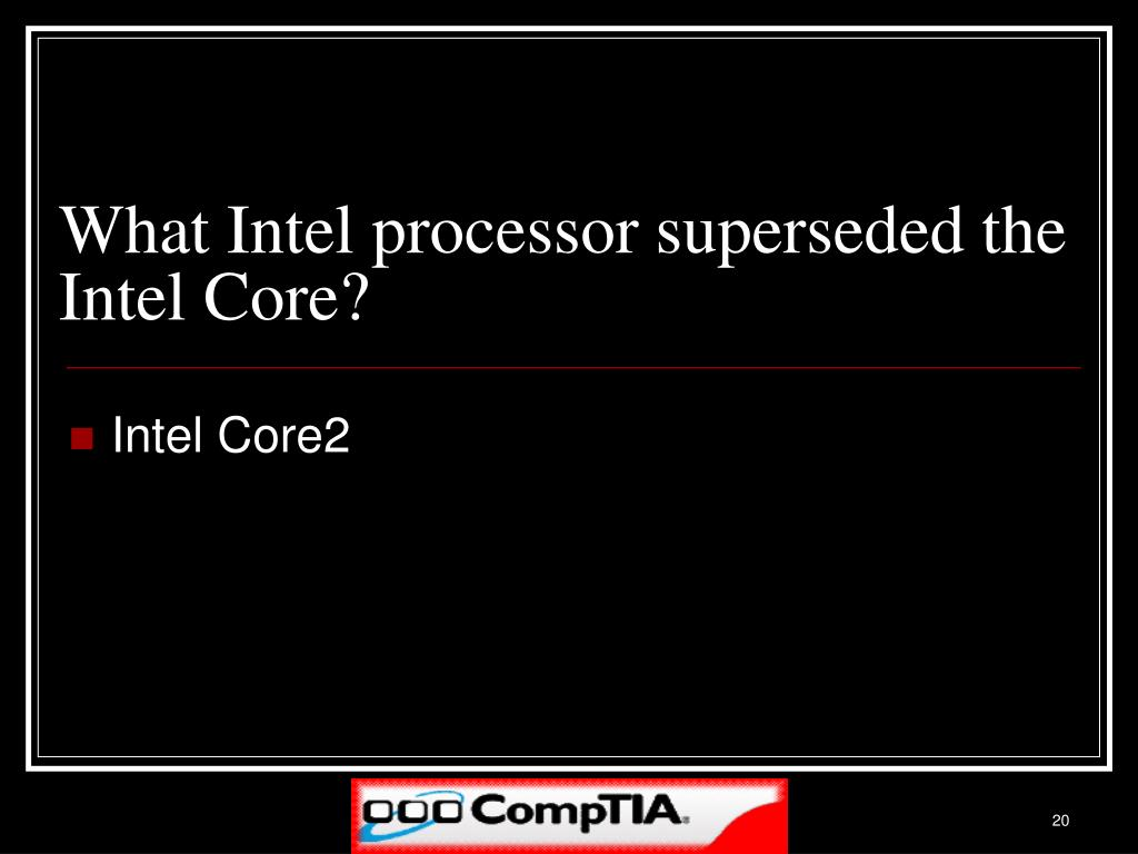 What Intel processor superseded the Intel Core?