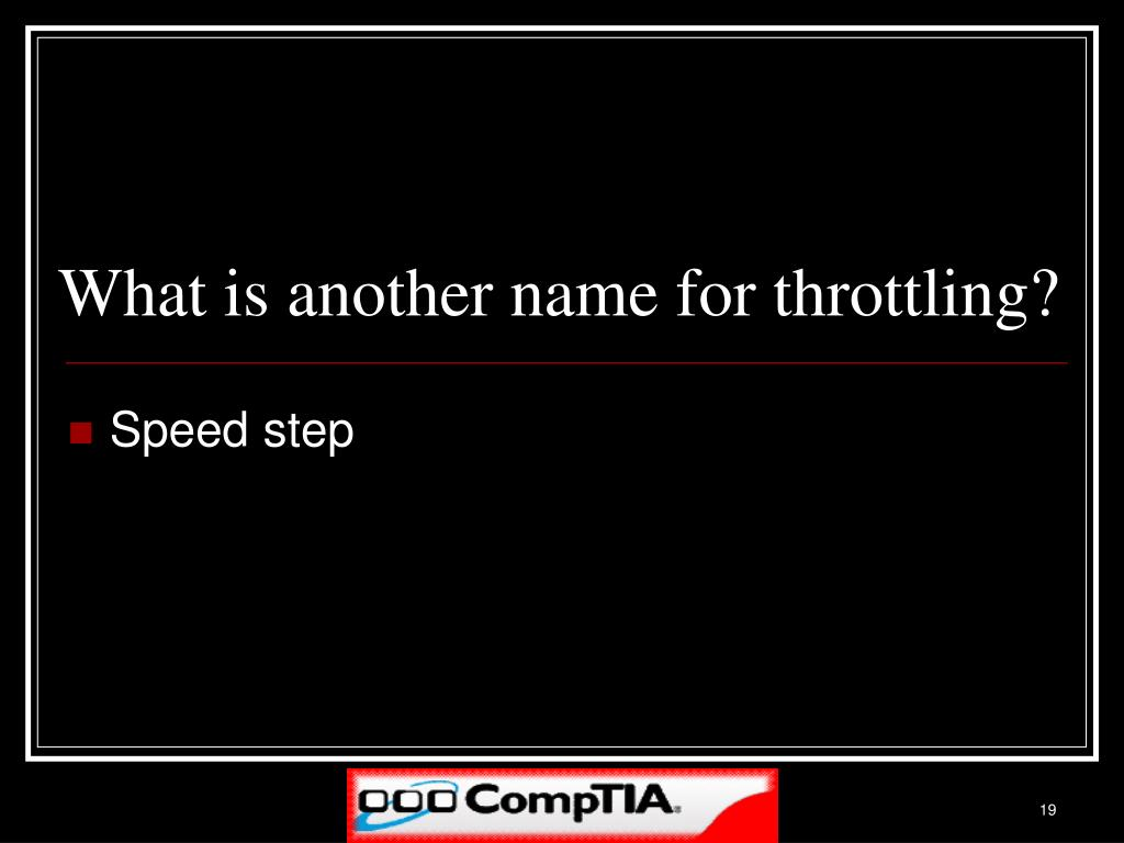What is another name for throttling?