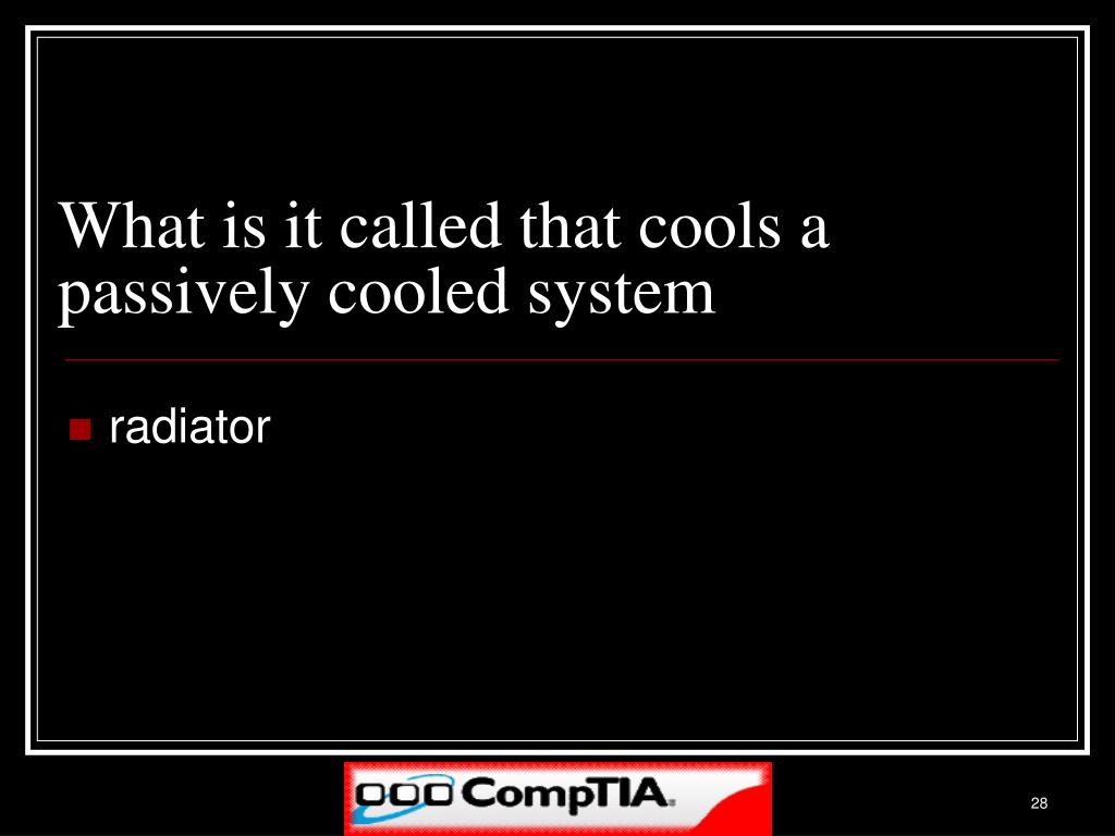 What is it called that cools a passively cooled system