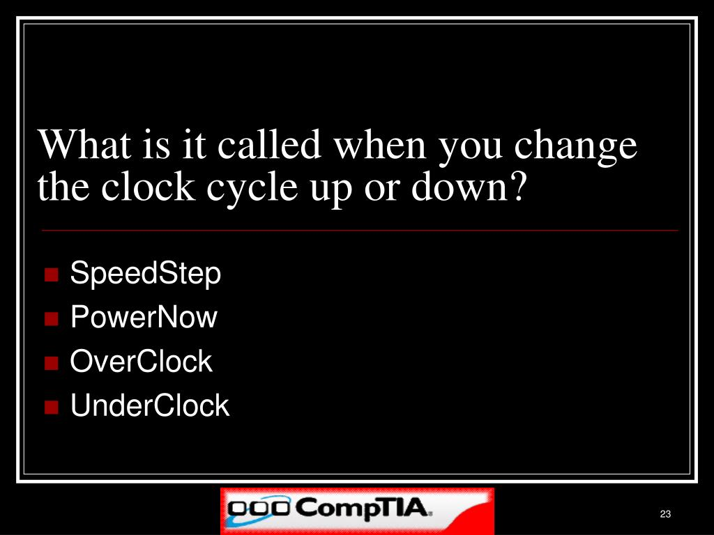 What is it called when you change the clock cycle up or down?