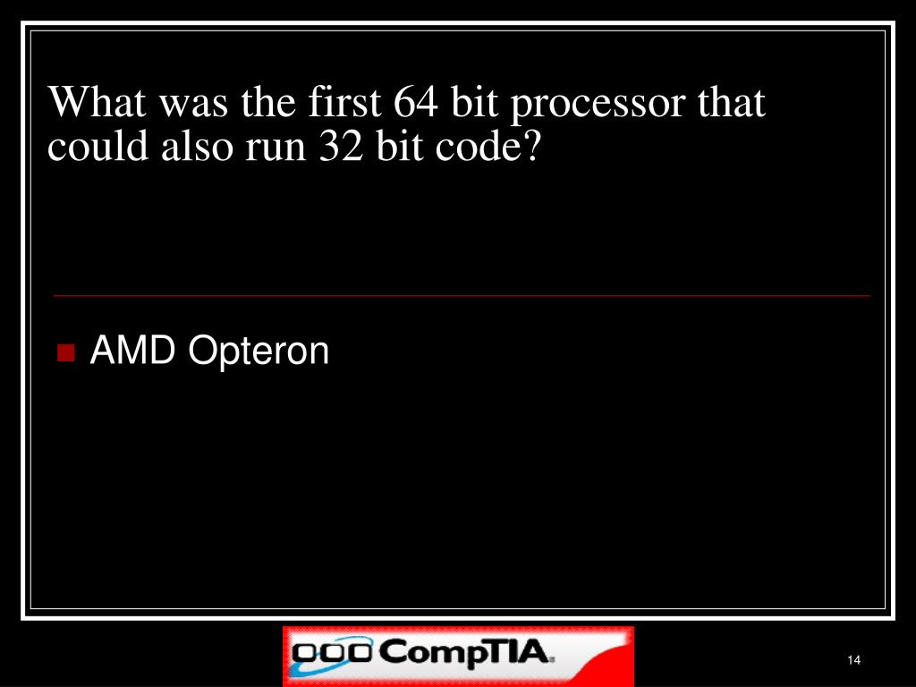 What was the first 64 bit processor that could also run 32 bit code?