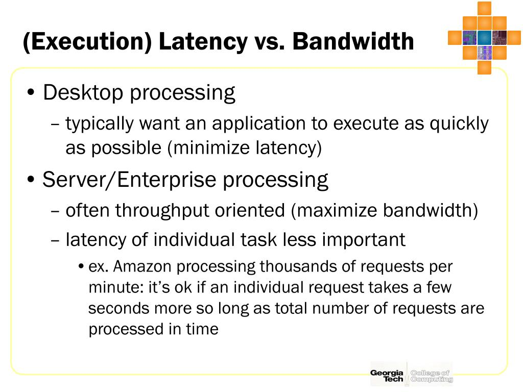 (Execution) Latency vs. Bandwidth