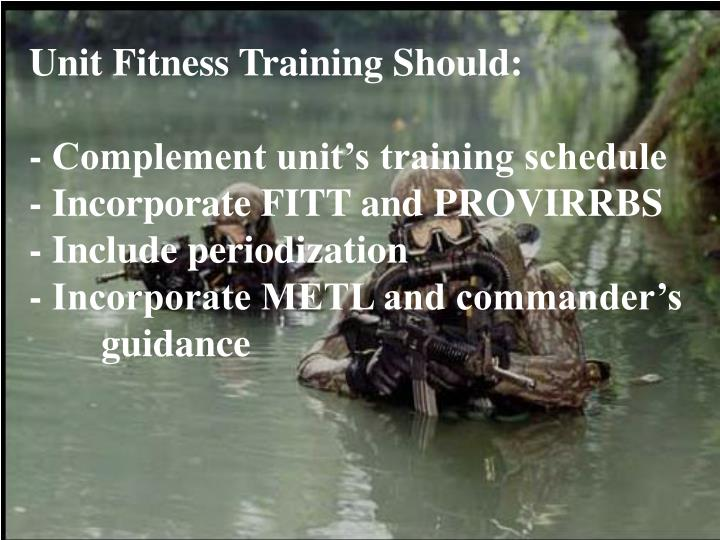 Unit Fitness Training Should: