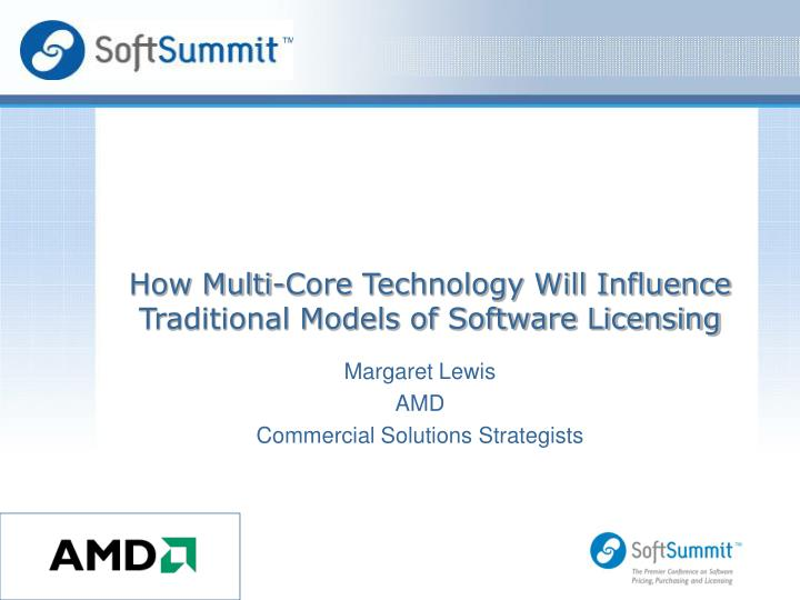 How multi core technology will influence traditional models of software licensing