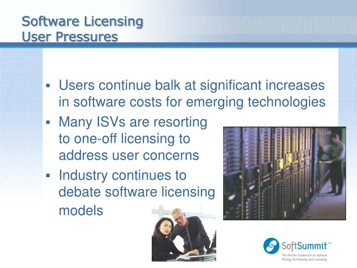Software licensing user pressures