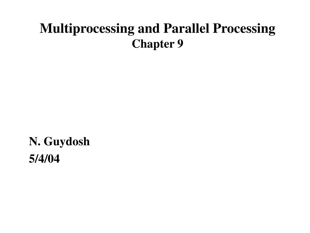 Multiprocessing and Parallel Processing