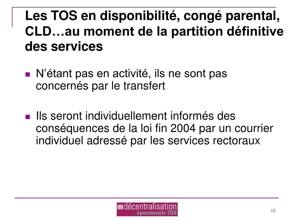 Les TOS en disponibilité, congé parental, CLD…au moment de la partition définitive des services