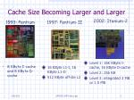 cache size becoming larger and larger