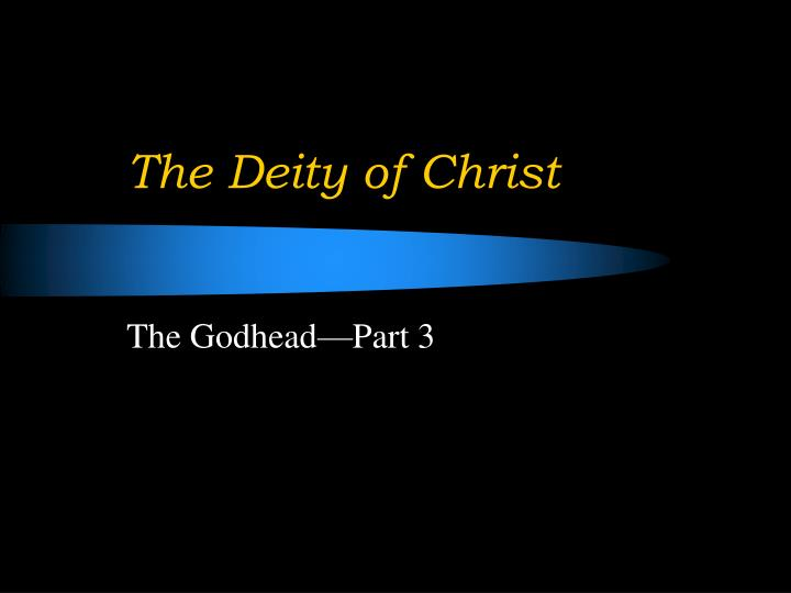 an analysis of scripture passages that refers to the deity of christ