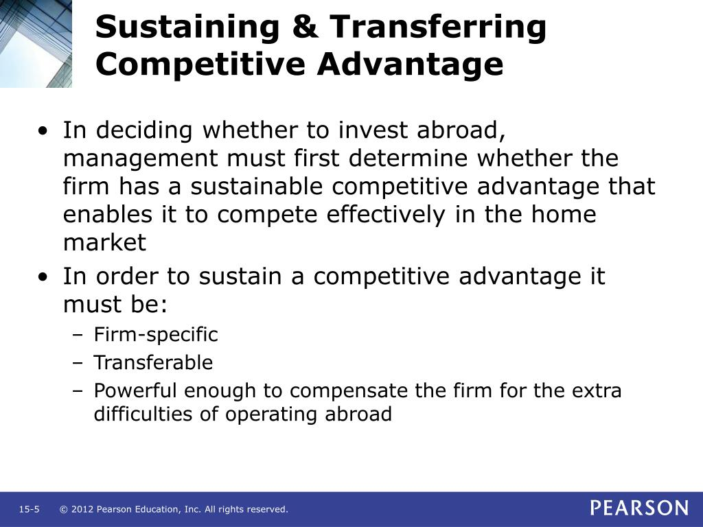 Sustaining & Transferring Competitive Advantage