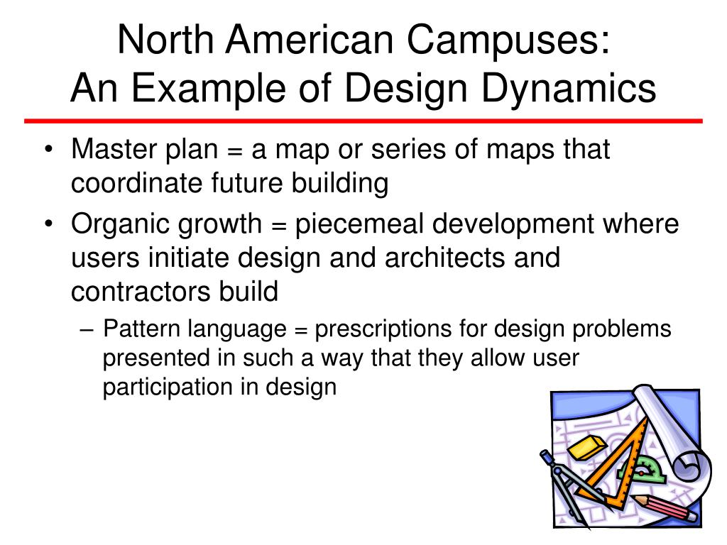 North American Campuses:         An Example of Design Dynamics